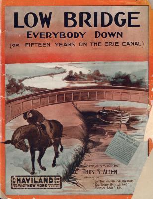 "Erie Canal Sheet Music, ""Low Bridge, Everybody Down,"" 1913"