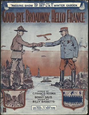 """Good-Bye Broadway, Hello France,"" Sheet Music, 1917"